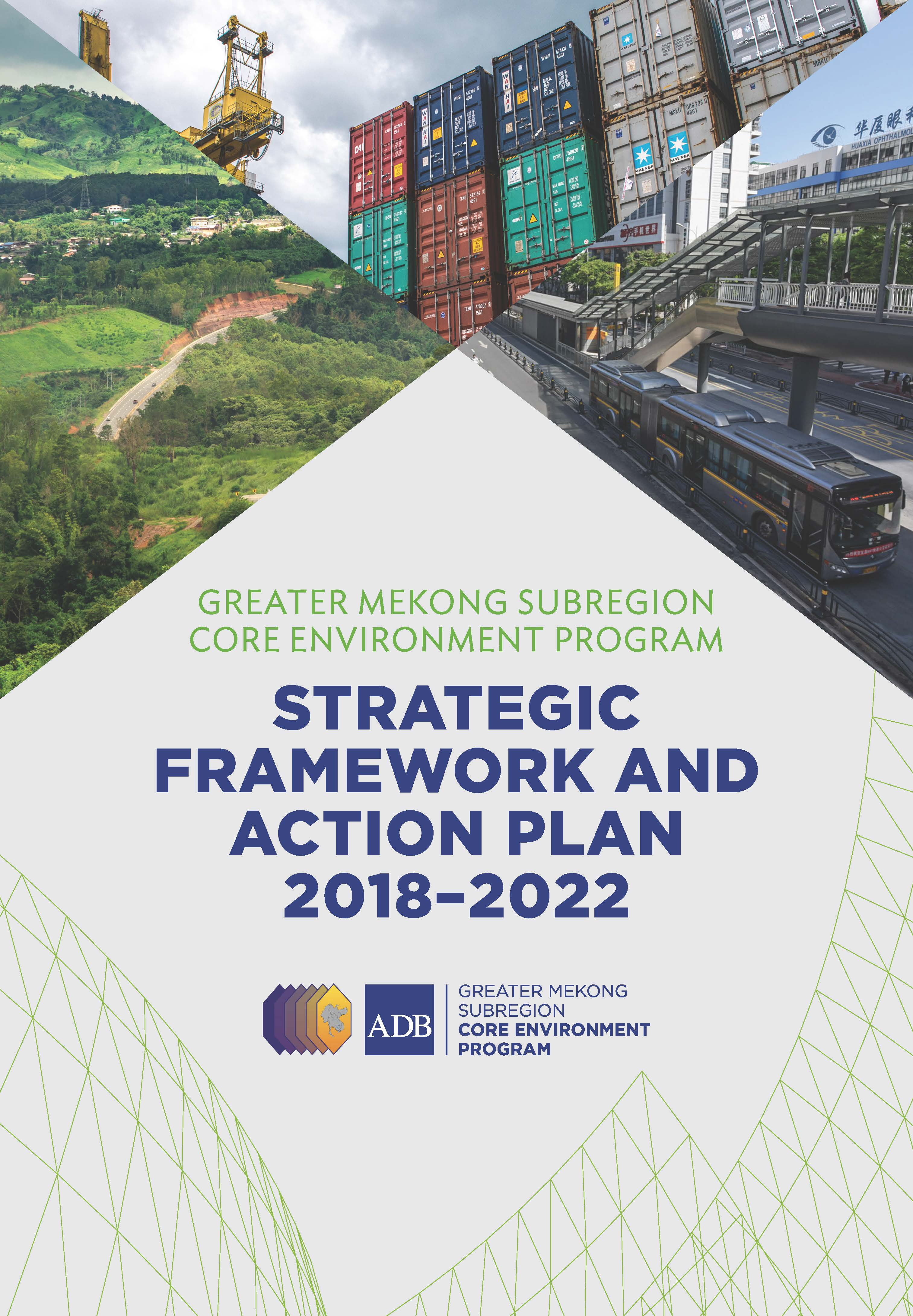 The GMS Core Environment Program Strategy and Action Plan, 2018-2022